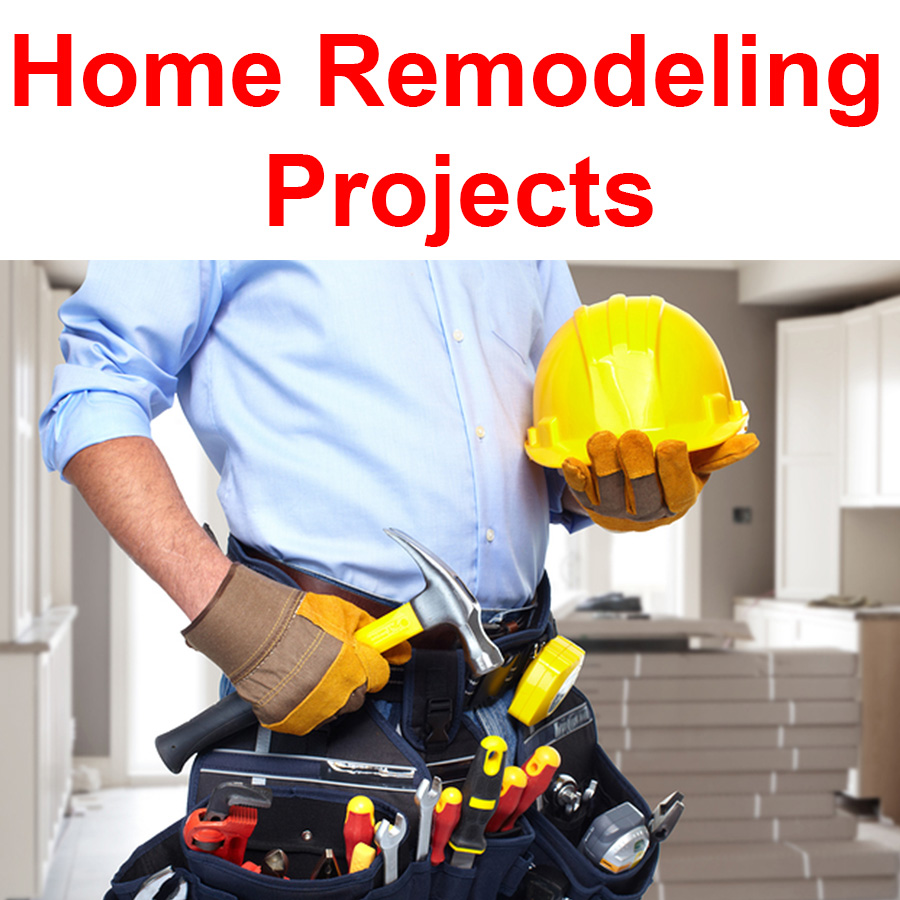 Home Remodeling Projects You Need to Lookout For