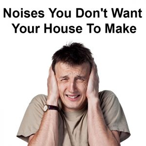 local records office Noises You Don't Want Your House To Make